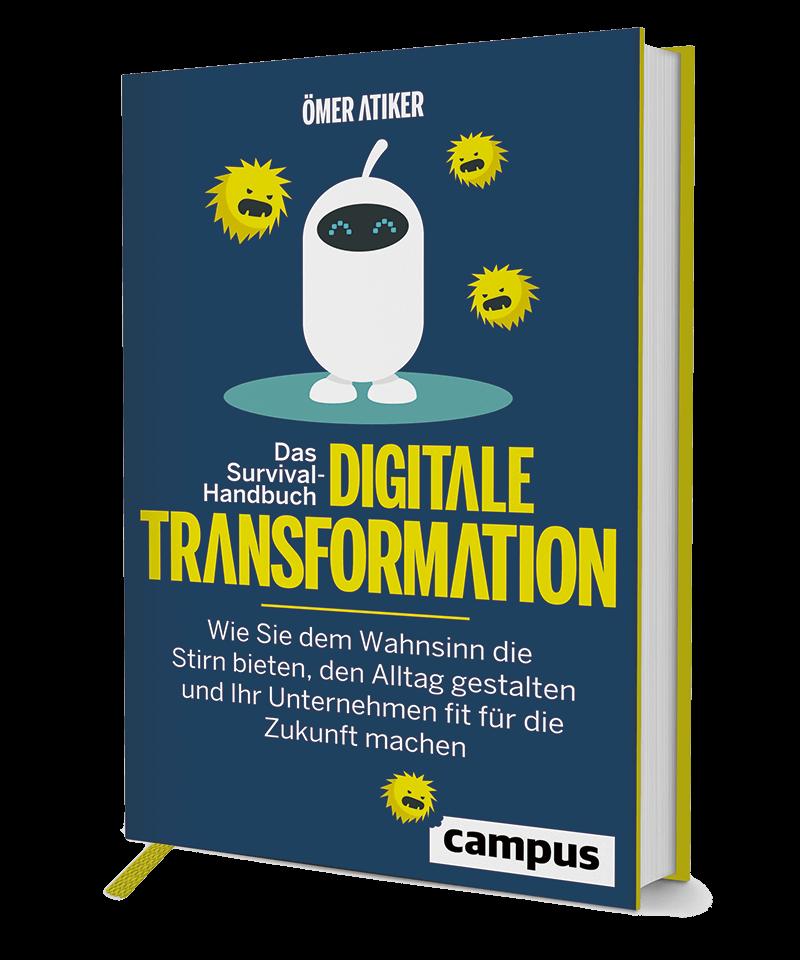 Survival-Handbuch digitale Transformation von Ömer Atiker