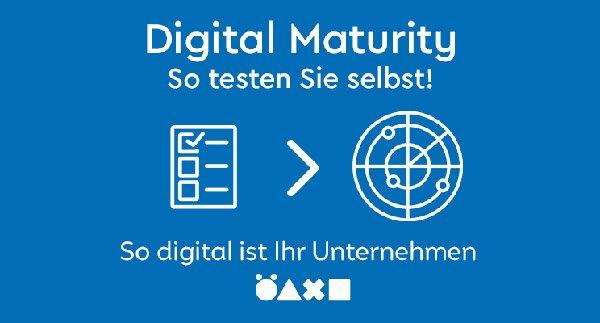 Digital Maturity:Wie Digital ist Ihr Unternehmen?