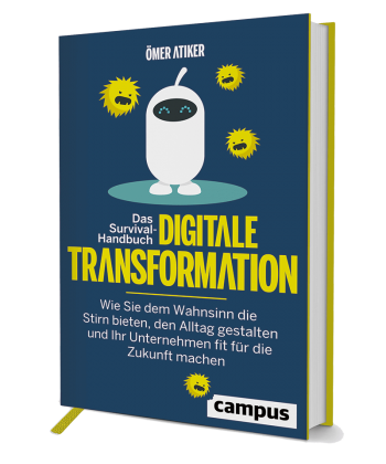 Das Survival Handbuch Digitale Transformation von Ömer Atiker